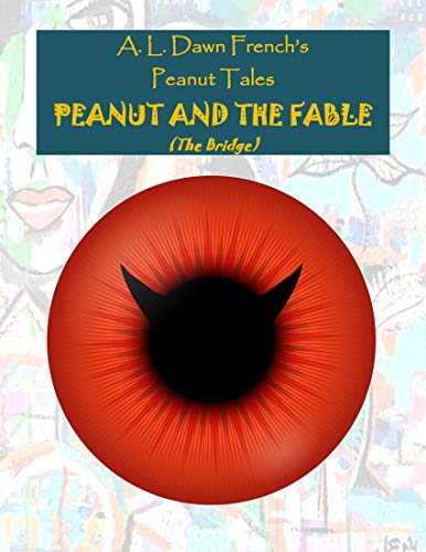 Peanut and the Fable: The Bridge (Peanut Tales Book 43) (English Edition)