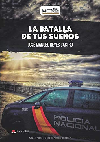 La Batalla De Tus Sueños por José manuel Reyes Castro