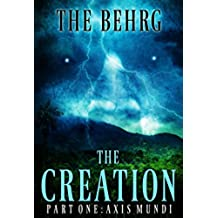 The Creation: Axis Mundi (The Creation Series Book 1) (English Edition)