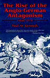 The Rise of the Anglo-German Antagonism, 1860-1914 by Paul M. Kennedy (1987-10-01)