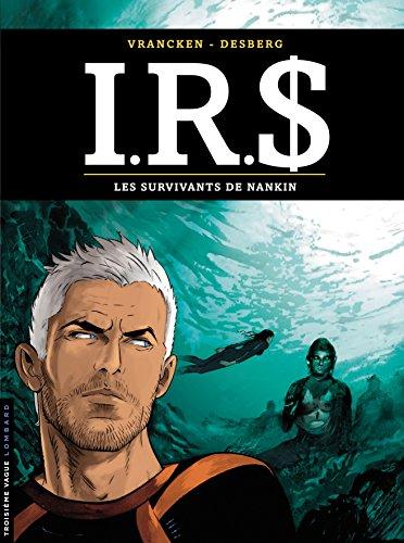I.R.$ - tome 14 - Les Survivants de Nankin par Desberg Stephen