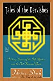 Tales of the Dervishes; Teaching-Stories of the Sufi Mastered Over the Past Thousand Years (Compass)