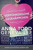 Sinnliche Seiten empfiehlt: Verführerische Lesehäppchen: Ausgewählte Leseproben von Anna Todd, Geneva Lee, S. C. Stephens, J. Kenner uvm.