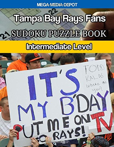 Tampa Bay Rays Fans Sudoku Puzzle Book: Intermediate Level por Mega Media Depot