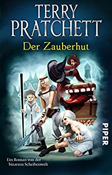 Der Zauberhut: Ein Roman von der bizarren Scheibenwelt