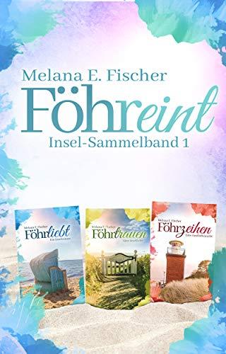 Föhreint Insel-Sammelband 1 von [Fischer, Melana E.]
