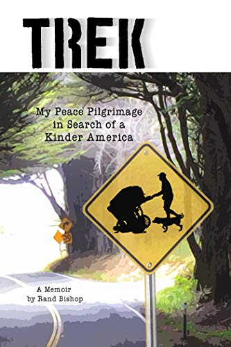 Trek: My Peace Pilgrimage in Search of a Kinder America (English ...