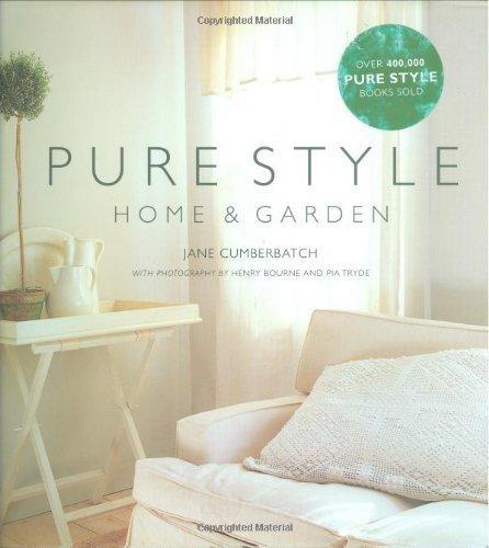 Pure Style Home & Garden by Jane Cumberbatch (2008-10-01)