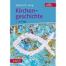 Kirchengeschichte (utb basics, Band 4021)