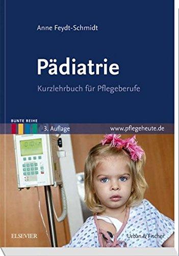 Pädiatrie: Kurzlehrbuch für Pflegeberufe (Bunte Reihe)