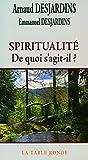 Spiritualité - De quoi s'agit-il?