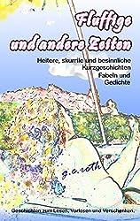 Fluffige und andere Zeiten: Heitere und besinnliche Kurzgeschichten, Fabeln und Gedichte
