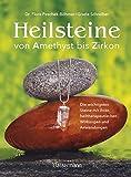 Heilsteine: von Amethyst bis Zirkon - Flora Peschek-Böhmer, Gisela Schreiber