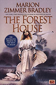 The Forest House (Avalon Book 2) (English Edition) van [Bradley, Marion Zimmer]