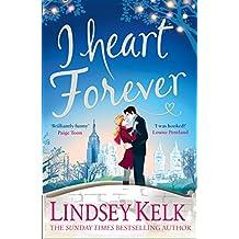 I Heart Forever: The brilliantly funny feel-good romance (I Heart Series, Book 7)