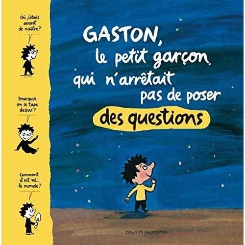 Gaston, le petit garçon qui n'arrêtait pas de poser des questions (French Edition) by Aubinais(1905-07-02)