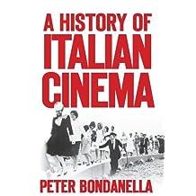 A History of Italian Cinema by Peter Bondanella (2009-10-15)
