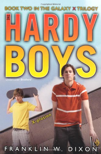 X-Plosion: Book Two in the Galaxy X Trilogy: X-Plosion Bk. 2 (Hardy Boys),978184