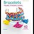 Bracelets noués, tressés, tissés... 40 modèles pour poignets tendance
