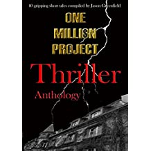 One Million Project Thriller Anthology: 40 gripping short tales compiled by Jason Greenfield