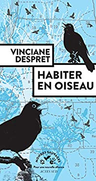 Habiter en oiseau par Vinciane Despret
