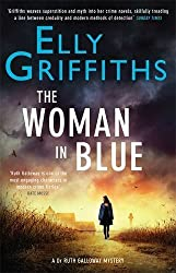 The Woman In Blue: The Dr Ruth Galloway Mysteries 8 by Elly Griffiths (2016-02-04)