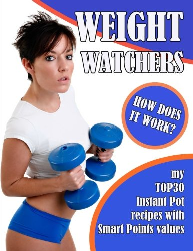 weight-watchers-how-does-it-work-my-top30-instant-pot-recipes-with-smart-points-values