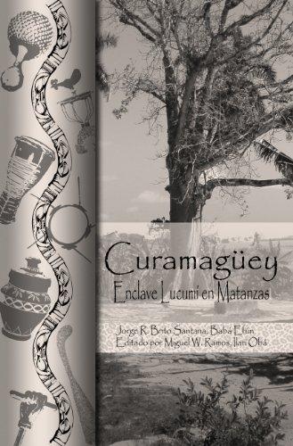 Curamaguey: Enclave Lucumí en Matanzas por Jorge R. Brito Santana
