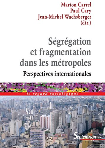 Sgrgation et fragmentation dans les mtropoles: Perspectives internationales