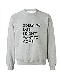 Camisa de entrenamiento para mujer con la impresión del Sorry I'm Late I Didn't Want To Come Funny Sarcastic Phrase .
