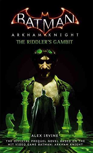 Batman: Arkham Knight - The Riddler's Gambit by Alex Irvine (2015-06-26)