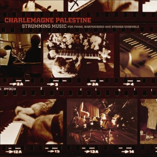 Strumming Music For Piano, Harpsichord And Strings Ensemble by Charlemagne Palestine (2010-10-12)
