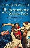 Die Henkerstochter und das Spiel des Todes: Historischer Roman (Die Henkerstochter-Saga 6)