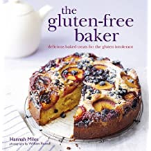 The Gluten-free Baker: Delicious baked treats for the gluten intolerant by Hannah Miles (2011-08-11)