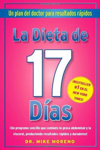 La Dieta de 17 Dias: Un Plan del Doctor Para Resultados Rapidos = The 17 Days Diet