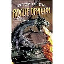 Rogue Dragon (New Classics of the Fantastic)