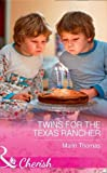 Twins For The Texas Rancher (Cowboys of Stampede, Texas, Book 2)