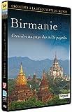 Croisières à la découverte du monde - Vol. 68 : Birmanie