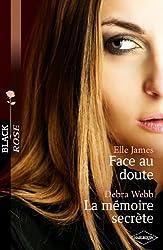 Face au doute - La mémoire secrète (Black Rose t. 188)
