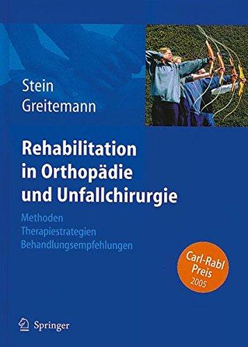 Rehabilitation in Orthopädie und Unfallchirurgie: Methoden - Therapiestrategien - Behandlungsempfehlungen