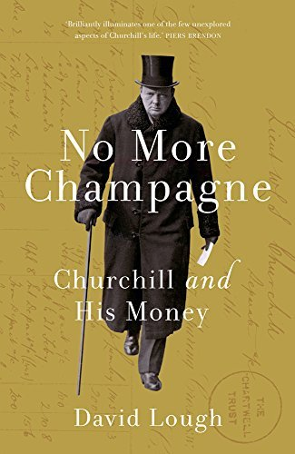 No More Champagne: Churchill and his Money by David Lough (2015-09-10)