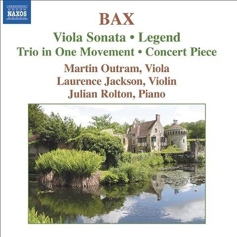 Bax: Viola Sonata / Concert Piece / Legend / Trio in 1 Movement