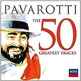 Pavarotti - The 50 Greatest Tracks -