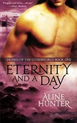 Eternity and a Day: Desires of the Otherworld, Book 1 by Aline Hunter (2012-02-23)