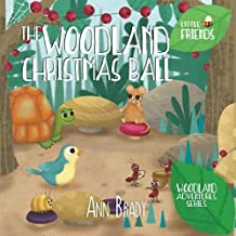 The Woodland Christmas Ball (Little Friends: Woodland Adventures Series)