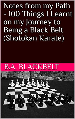Notes from my Path - 100 Things I Learnt on my Journey to Being a Black Belt (Shotokan Karate) (English Edition) por B.A. Blackbelt