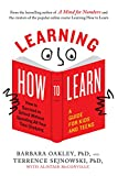 #1: Learning How to Learn: How to Succeed in School Without Spending All Your Time Studying; A Guide for Kids and Teens