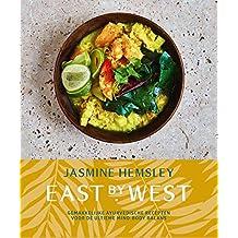 East by West: Gemakkelijke ayurvedische recepten voor de ultieme mind-body balans
