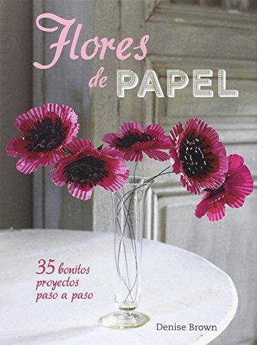 Flores de papel: 35 Bonitos proyectos paso a paso