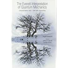 The Everett Interpretation of Quantum Mechanics: Collected Works 1955-1980 with Commentary